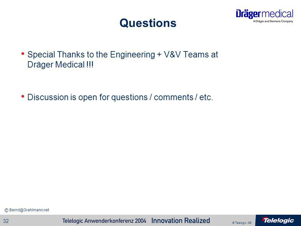Questions Special Thanks to the Engineering + V&V Teams at Dräger Medical !!.
