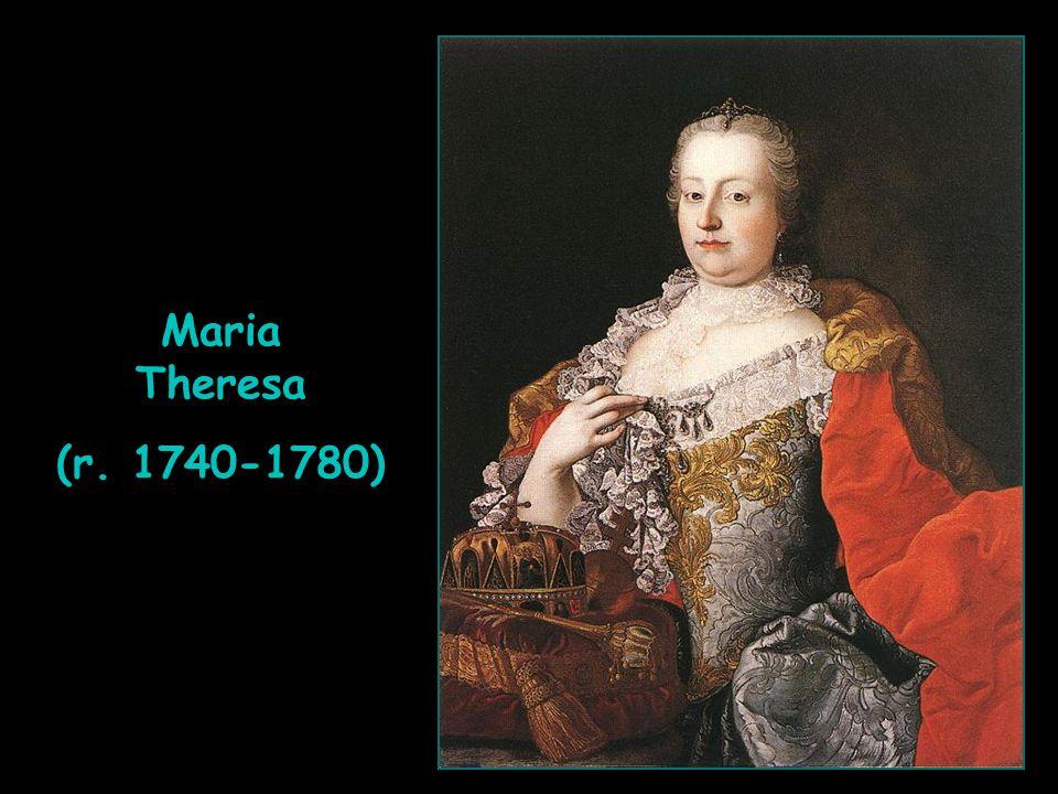 Maria Theresa (r. 1740-1780)