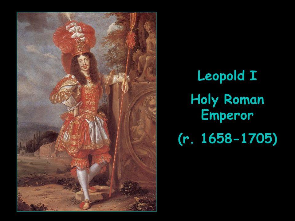 Leopold I Holy Roman Emperor (r. 1658-1705)