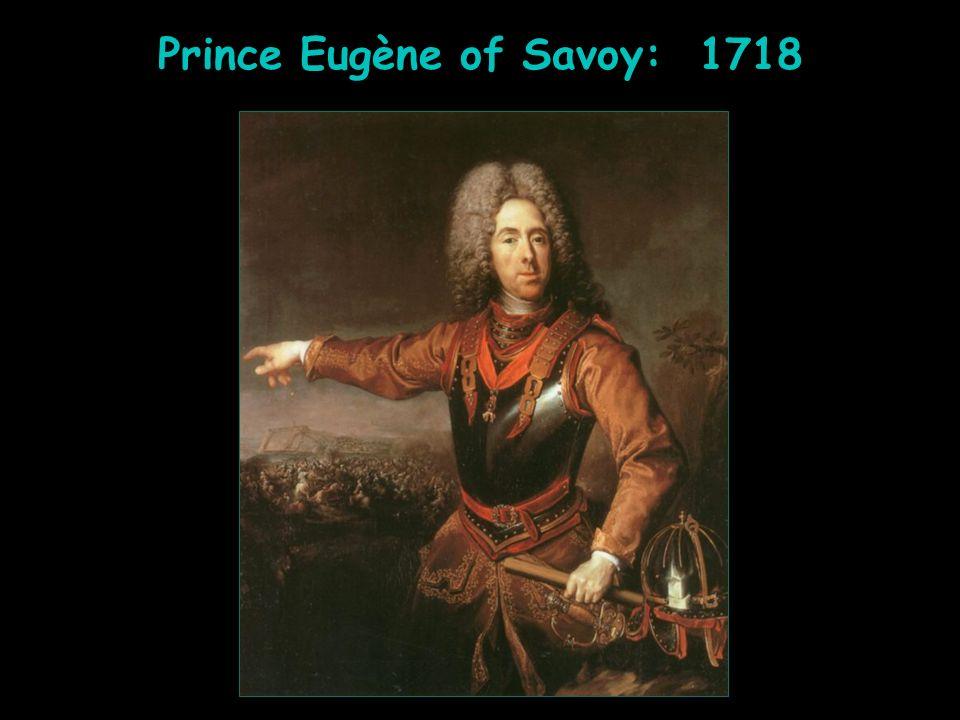 Prince Eugène of Savoy: 1718