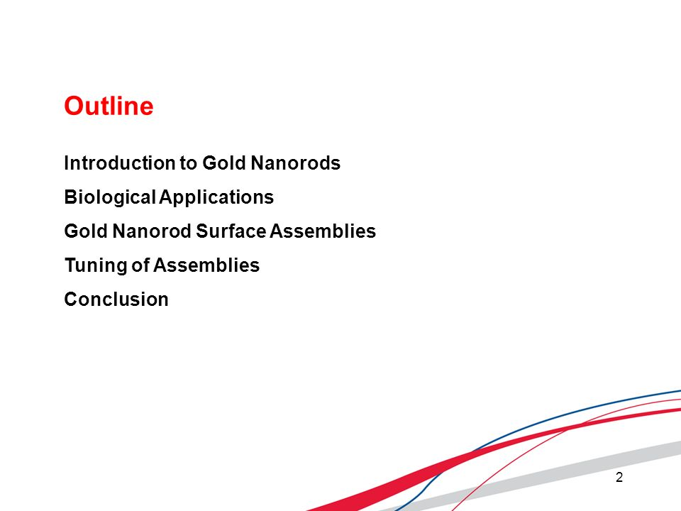 Outline Introduction to Gold Nanorods Biological Applications