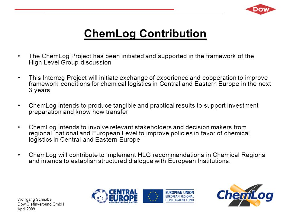 ChemLog Contribution The ChemLog Project has been initiated and supported in the framework of the High Level Group discussion.