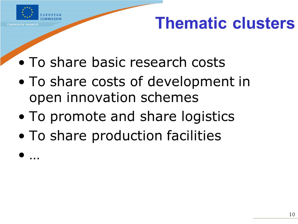 Thematic clusters To share basic research costs