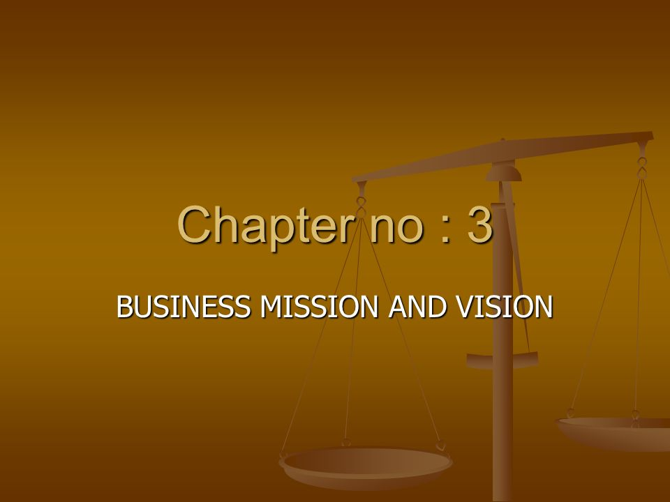 chapter 2 the business vision and We begin this chapter with developing your school's vision, because you need to   transportation, business and related information services through focused.