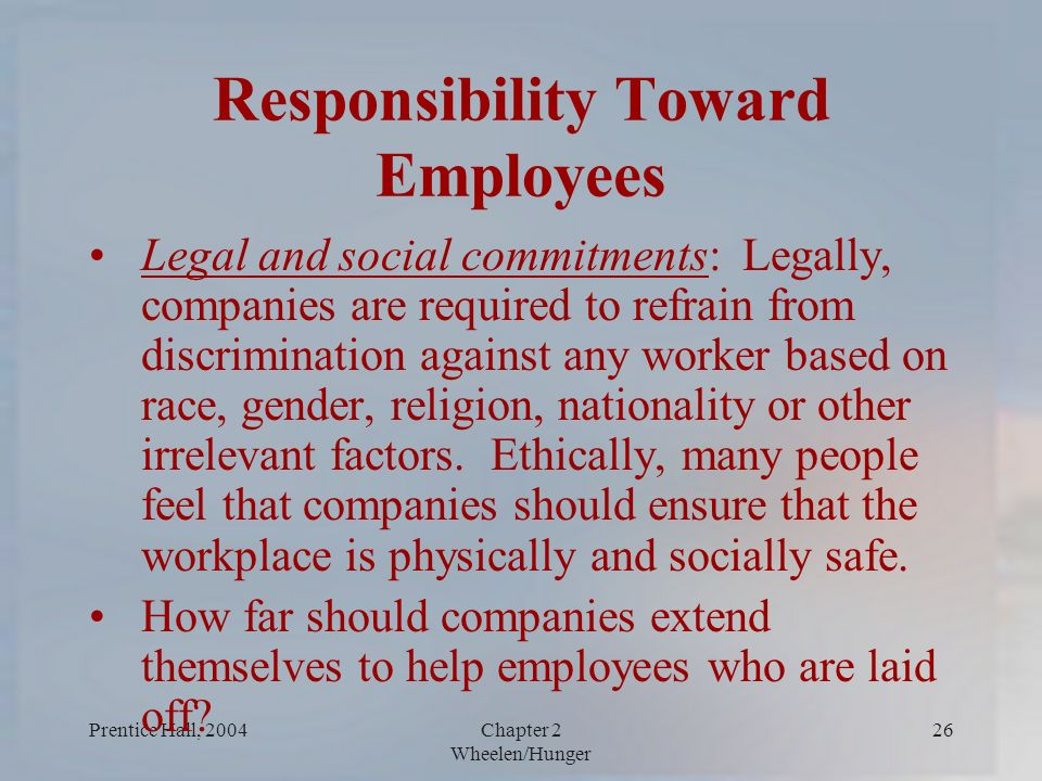 responsibility towards others 1 corporate social responsibility:  acting responsibly towards workers and others in society can help build value for firms and their shareholders.