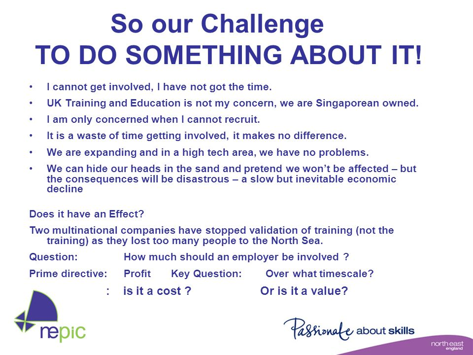 So our Challenge TO DO SOMETHING ABOUT IT!