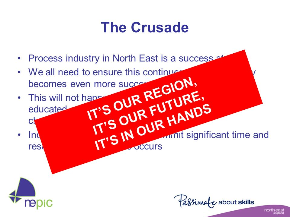 The Crusade IT'S OUR REGION, IT'S OUR FUTURE, IT'S IN OUR HANDS