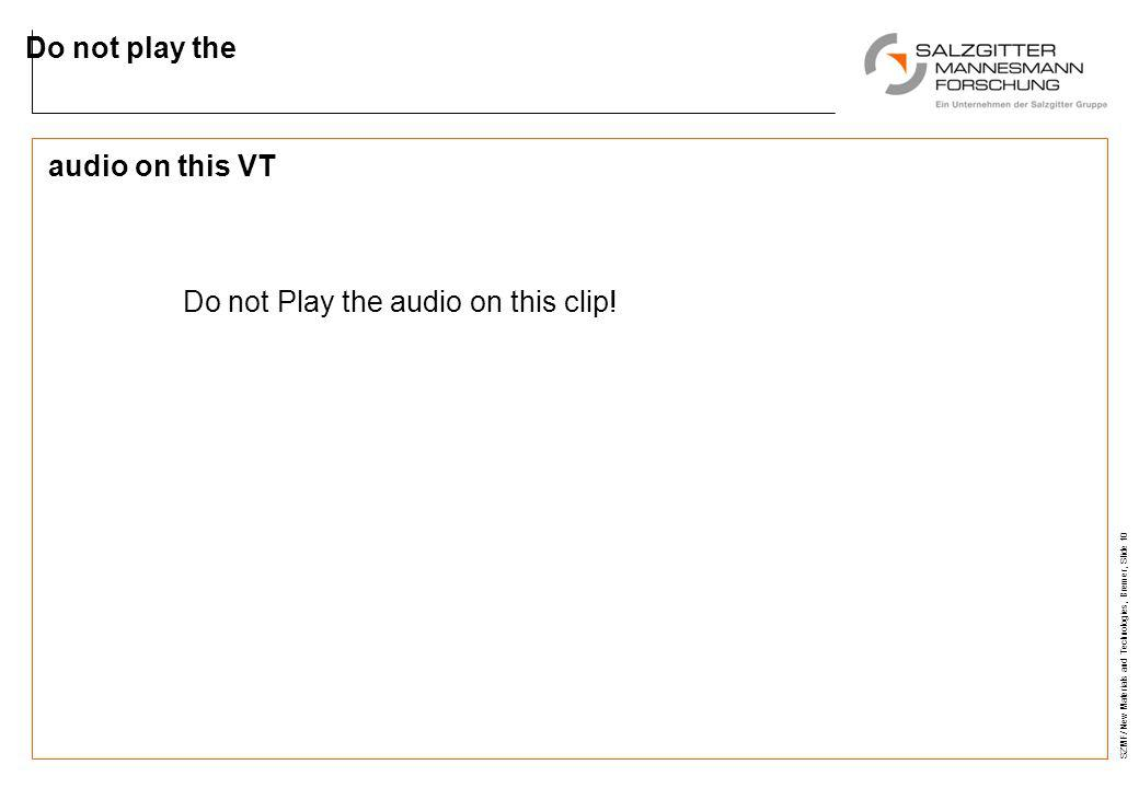 Do not Play the audio on this clip!
