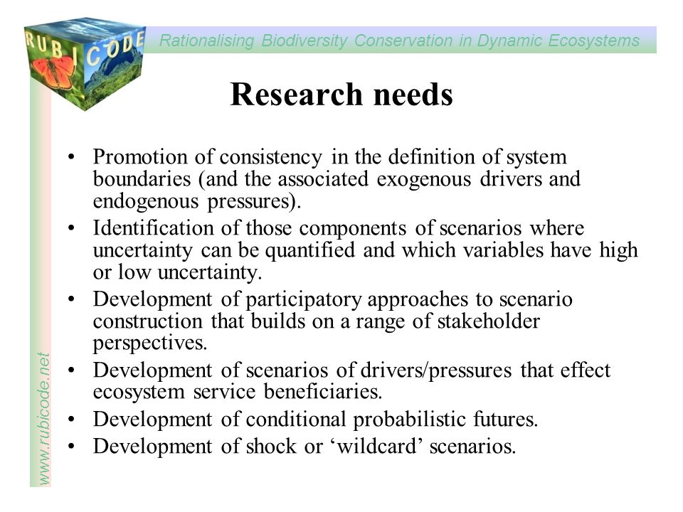 Research needs Promotion of consistency in the definition of system boundaries (and the associated exogenous drivers and endogenous pressures).