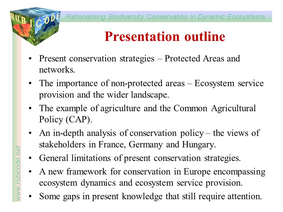 Presentation outline Present conservation strategies – Protected Areas and networks.