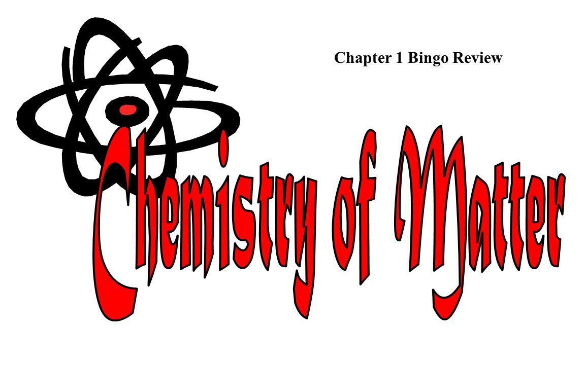 Chapter 1 Bingo Review Chemistry of Matter