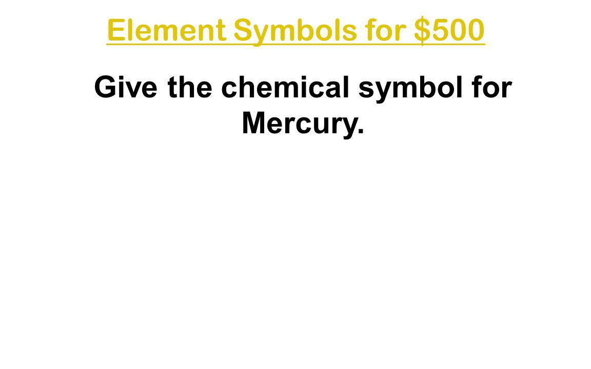 Give the chemical symbol for Mercury.