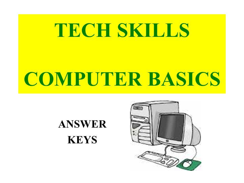 TECH SKILLS COMPUTER BASICS