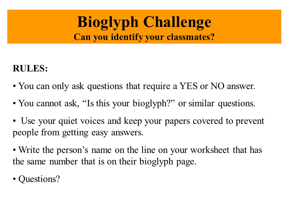 Bioglyph Challenge Can you identify your classmates