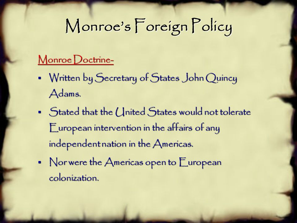 foreign policy and monroe doctrine Monroe doctrine, principle of american foreign policy enunciated in president james monroe's message to congress, dec 2, 1823 it initially called for an end to.