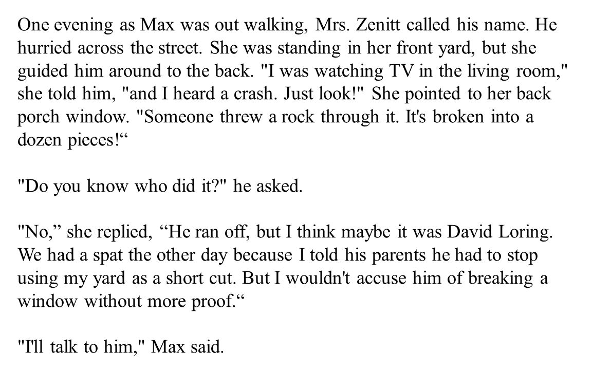 One evening as Max was out walking, Mrs. Zenitt called his name