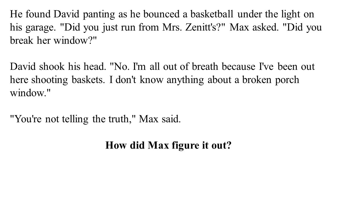 How did Max figure it out