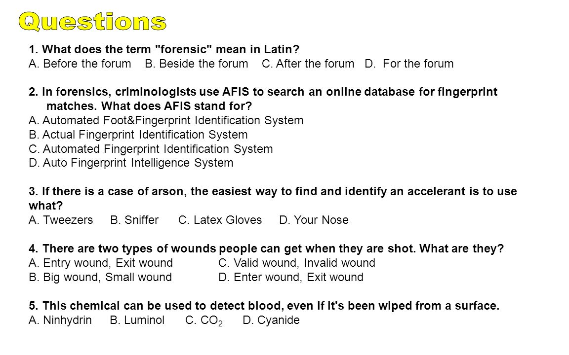 Questions 1. What does the term forensic mean in Latin