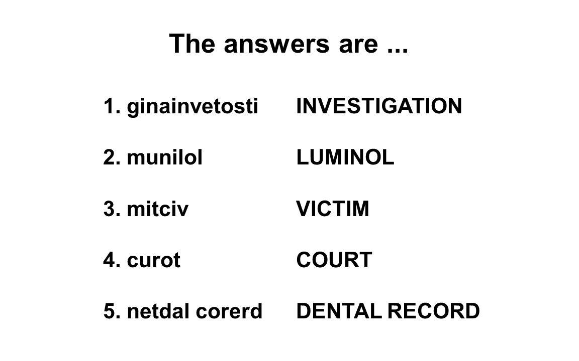 The answers are ... 1. ginainvetosti INVESTIGATION 2. munilol LUMINOL