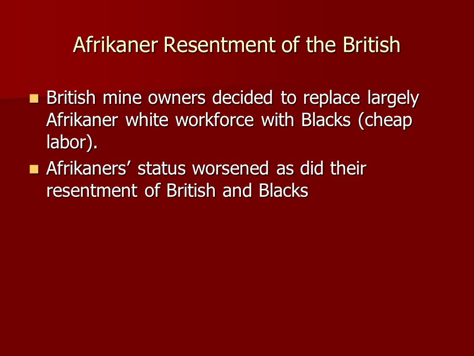 Afrikaner Resentment of the British