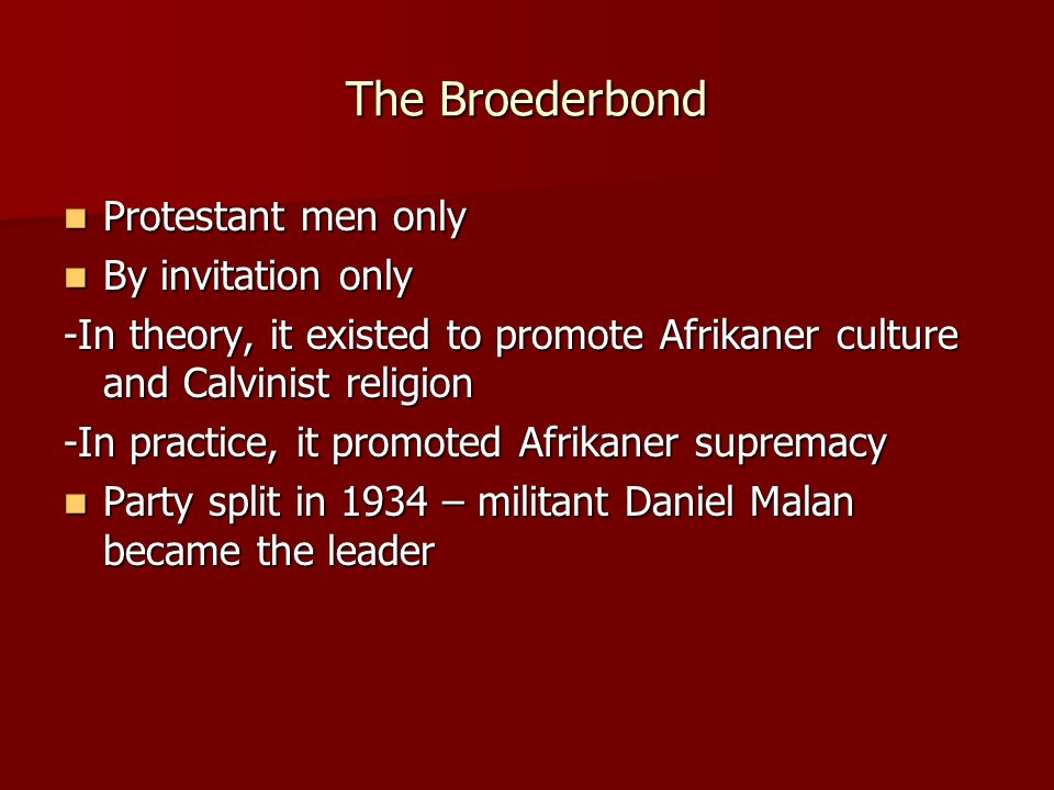 The Broederbond Protestant men only By invitation only