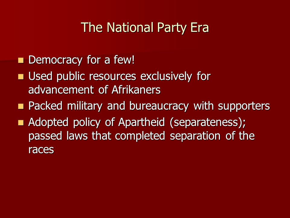 The National Party Era Democracy for a few!