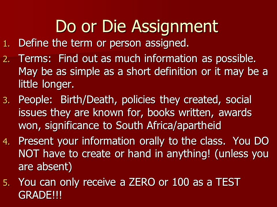 Do or Die Assignment Define the term or person assigned.