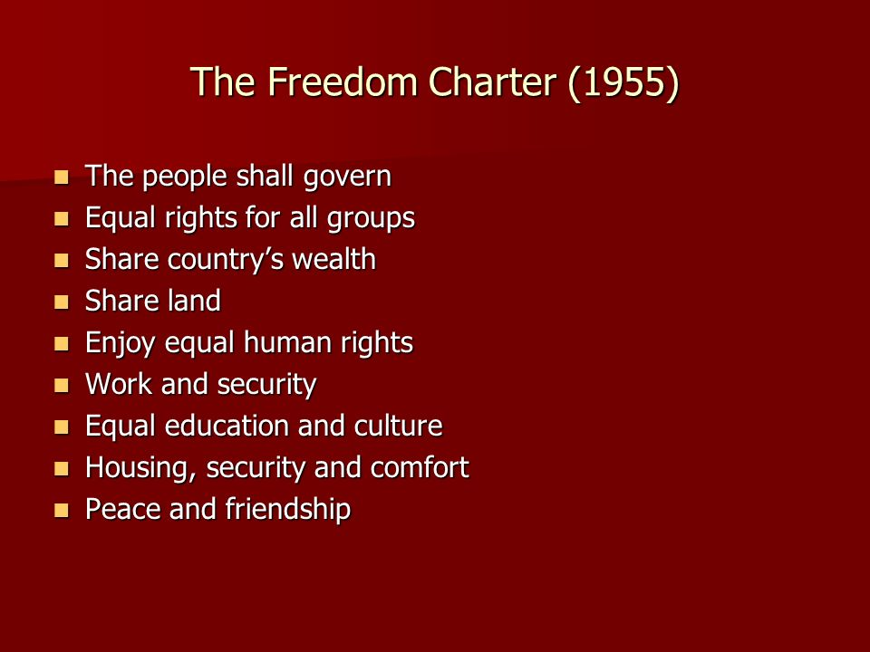 The Freedom Charter (1955) The people shall govern
