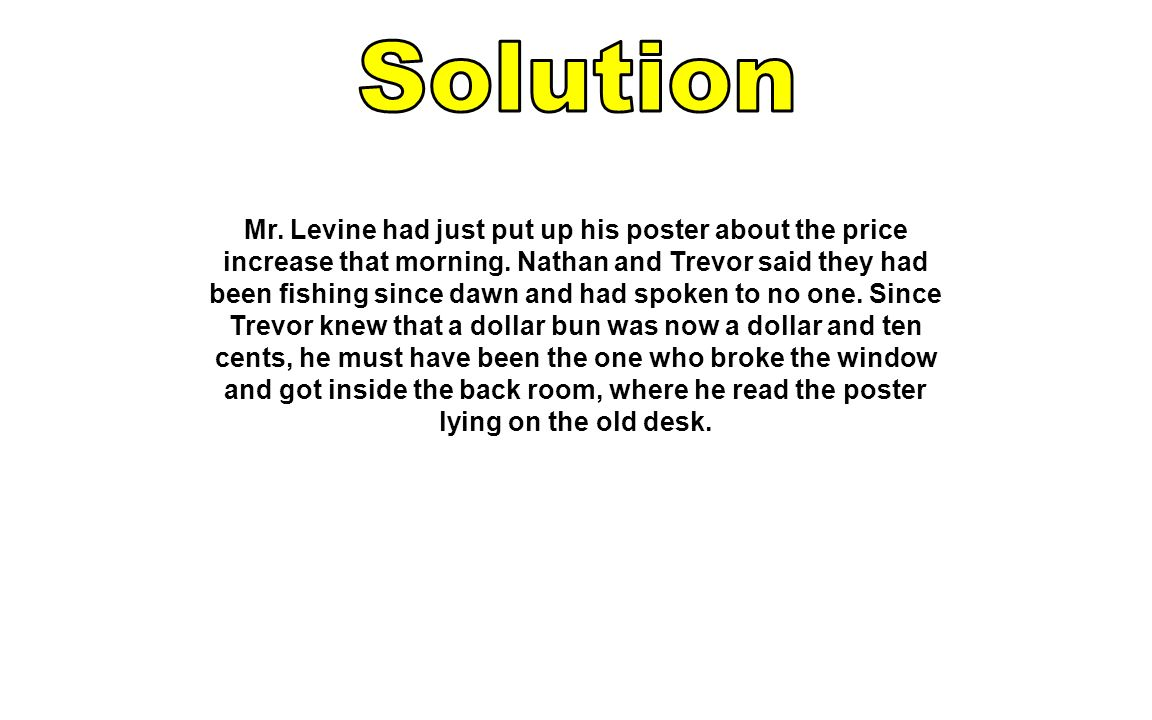 Solution Mr. Levine had just put up his poster about the price