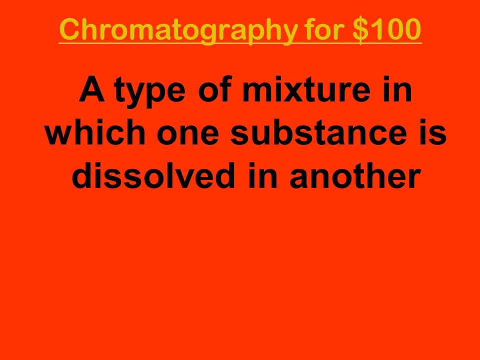 A type of mixture in which one substance is dissolved in another