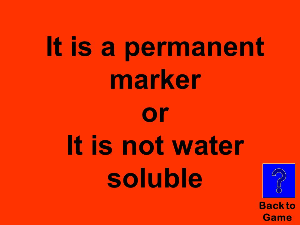 It is a permanent marker or It is not water soluble