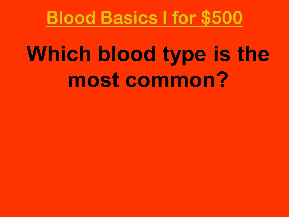 Which blood type is the most common