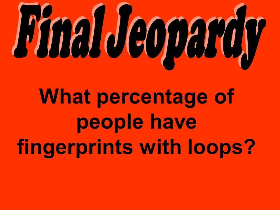 What percentage of people have fingerprints with loops