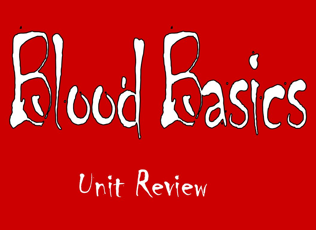 Blood Basics Unit Review
