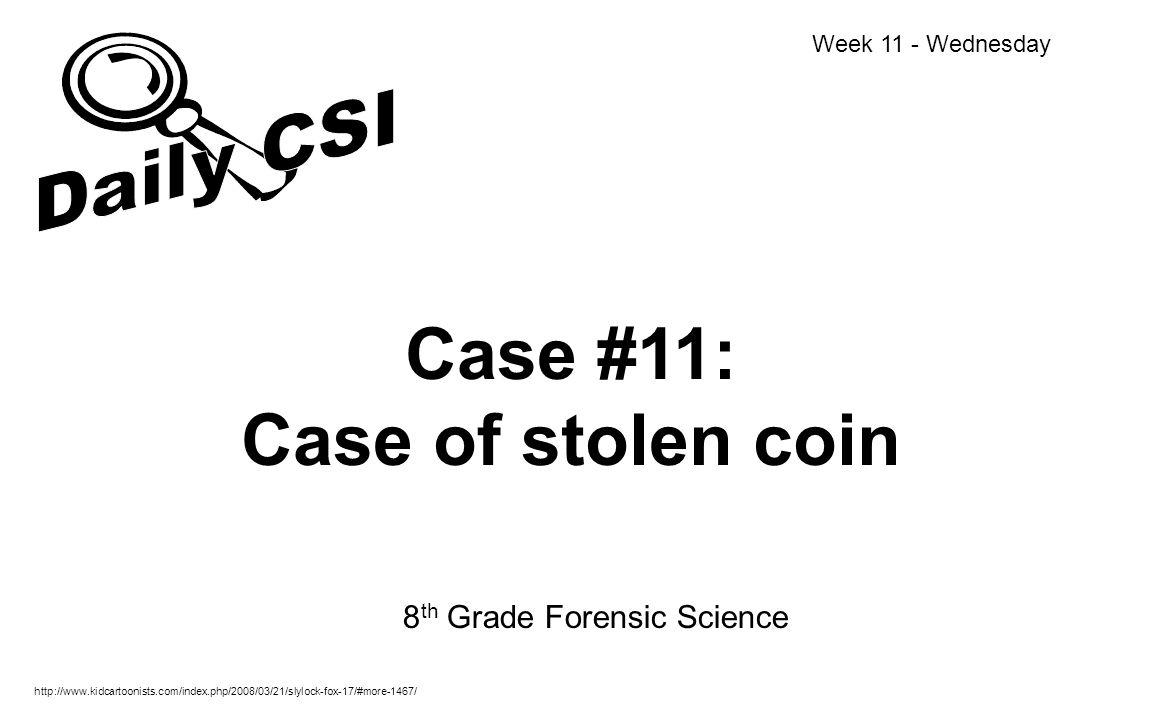 Case #11: Case of stolen coin