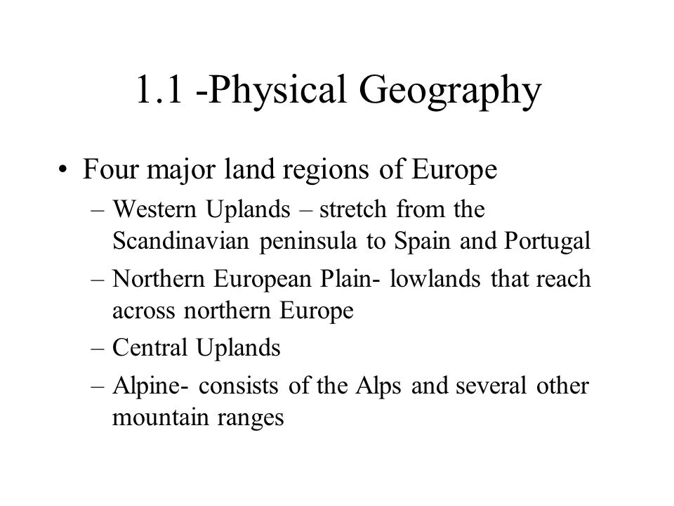 1.1 -Physical Geography Four major land regions of Europe