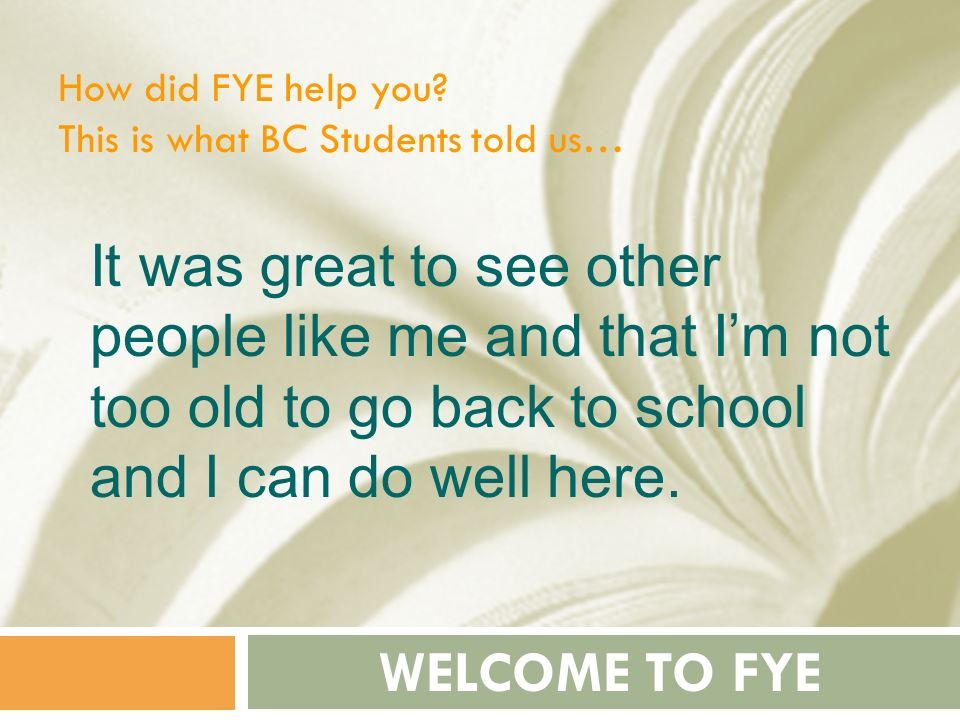 How did FYE help you This is what BC Students told us…