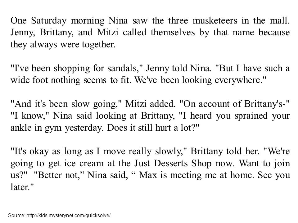 One Saturday morning Nina saw the three musketeers in the mall