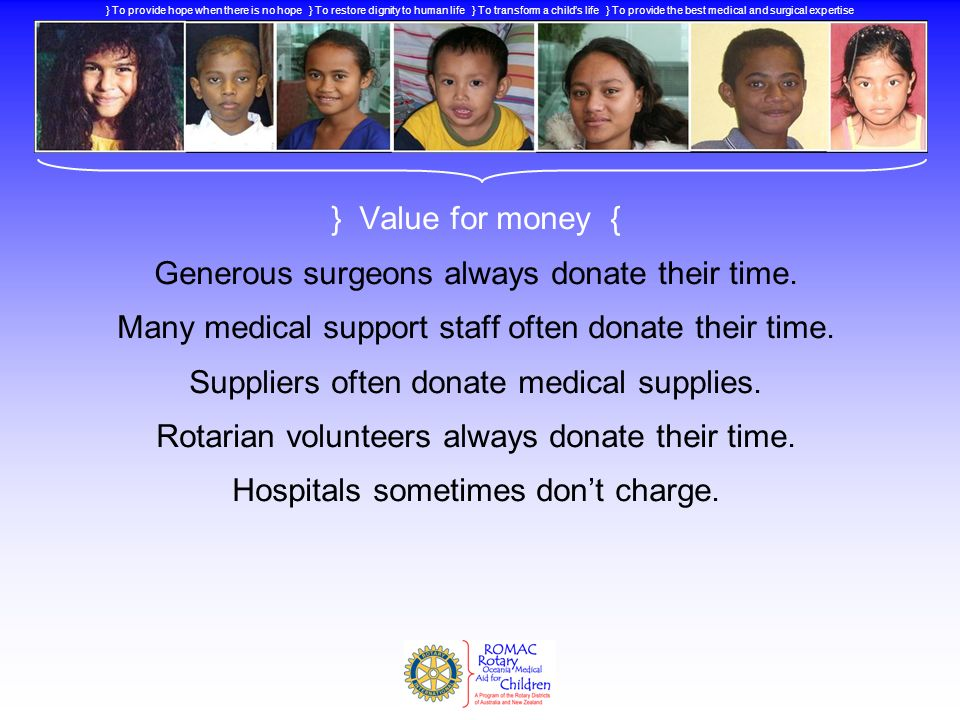 Generous surgeons always donate their time.