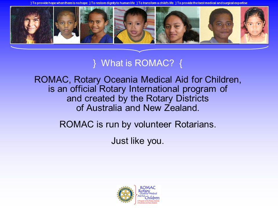 ROMAC is run by volunteer Rotarians.