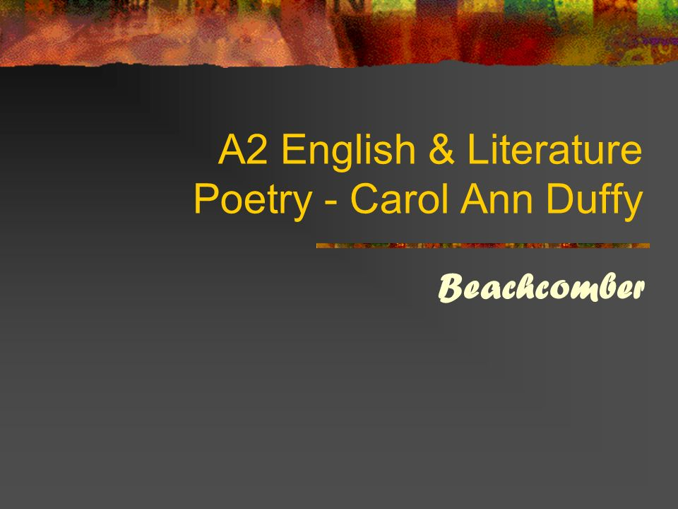 A2 English & Literature Poetry - Carol Ann Duffy