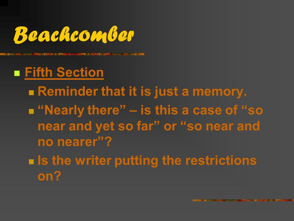 Beachcomber Fifth Section Reminder that it is just a memory.