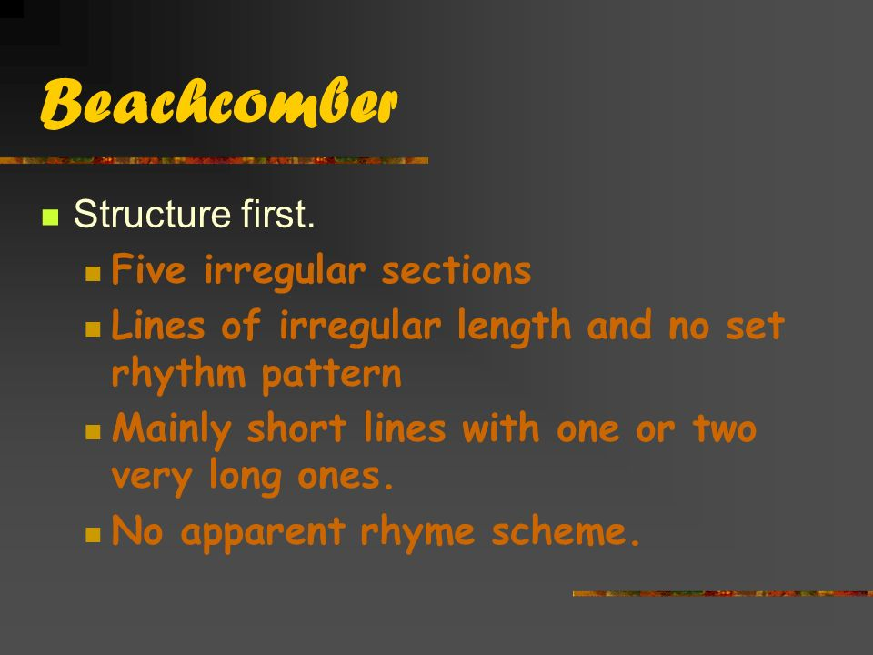 Beachcomber Structure first. Five irregular sections