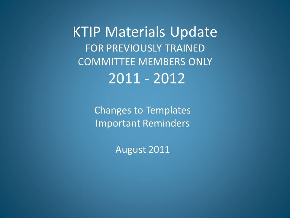 Changes to Templates Important Reminders August 2011