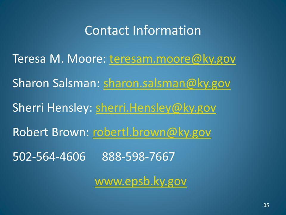 27-Mar-17 Contact Information. Teresa M. Moore: teresam.moore@ky.gov. Sharon Salsman: sharon.salsman@ky.gov.