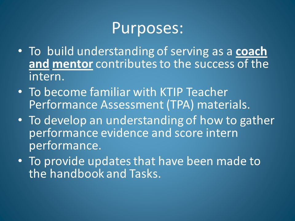 Purposes: To build understanding of serving as a coach and mentor contributes to the success of the intern.