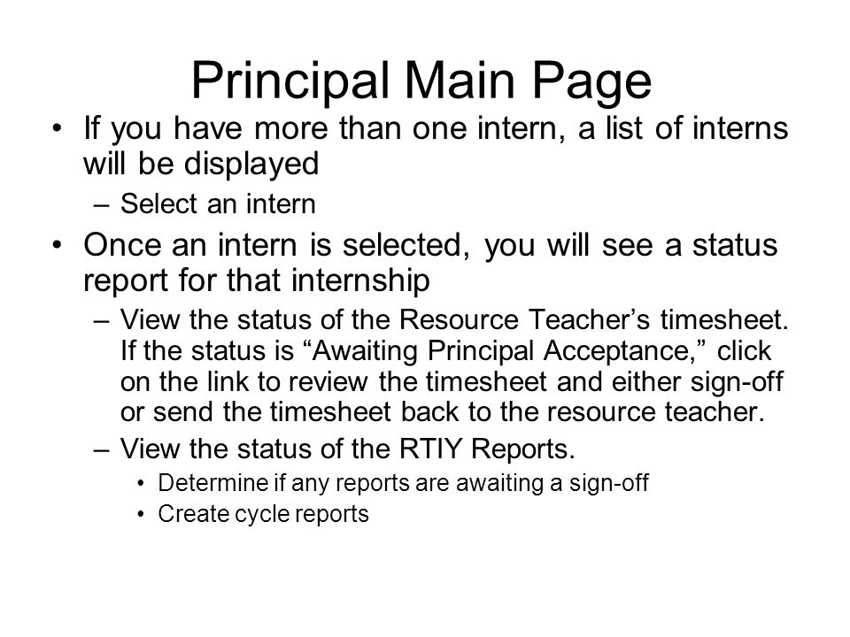 Principal Main Page If you have more than one intern, a list of interns will be displayed. Select an intern.