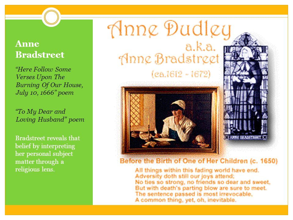 anne bradstreet s verses upon the burning of our house Anne bradstreet (ca 1612-1672) verses upon the burning of our house, july 18th, 1666.