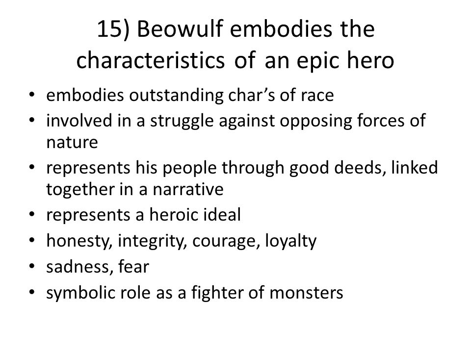 the principles of integrity in the epic beowulf Beowulf is called by his taste for adventure to kill grendel and save hrothgar's people character archetypes spiritual awareness, unity (holy trinity), male principle 4- associated with the circle, life cycle, four seasons, female principle.