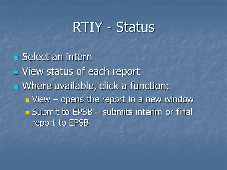 RTIY - Status Select an intern View status of each report